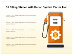 Oil Filling Station With Dollar Symbol Vector Icon Ppt PowerPoint Presentation File Inspiration PDF