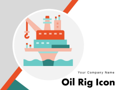 Oil Rig Icon Construction Natural Ppt PowerPoint Presentation Complete Deck