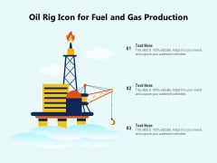 Oil Rig Icon For Fuel And Gas Production Ppt PowerPoint Presentation File Guide PDF