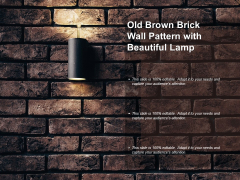 Old Brown Brick Wall Pattern With Beautiful Lamp Ppt PowerPoint Presentation Outline