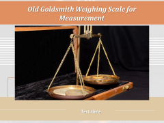 Old Goldsmith Weighing Scale For Measurement Ppt PowerPoint Presentation Styles Portrait PDF