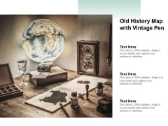 Old History Map With Vintage Pen Ppt PowerPoint Presentation Professional Graphics Example Cpb
