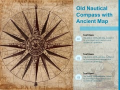 Old Nautical Compass With Ancient Map Ppt PowerPoint Presentation Infographics Graphics Tutorials PDF