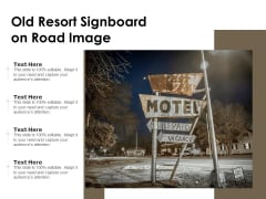 Old Resort Signboard On Road Image Ppt PowerPoint Presentation File Summary PDF