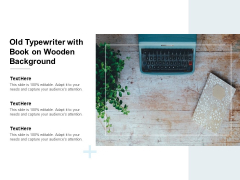 Old Typewriter With Book On Wooden Background Ppt PowerPoint Presentation Images