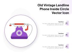 Old Vintage Landline Phone Inside Circle Vector Icon Ppt PowerPoint Presentation File Outline PDF