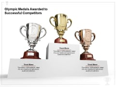 Olympic Medals Awarded To Successful Competitors Ppt PowerPoint Presentation File Styles PDF