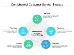 Omnichannel Customer Service Strategy Ppt PowerPoint Presentation Styles Clipart Images Cpb