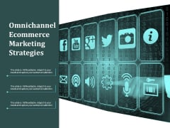 Omnichannel Ecommerce Marketing Strategies Ppt PowerPoint Presentation Ideas Tips