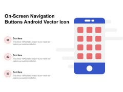On Screen Navigation Buttons Android Vector Icon Ppt PowerPoint Presentation Layouts File Formats PDF