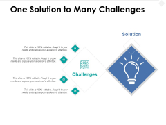One Solution To Many Challenges Ppt PowerPoint Presentation File Design Ideas