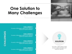 One Solution To Many Challenges Ppt PowerPoint Presentation Inspiration Graphics Tutorials