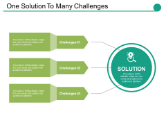 One Solution To Many Challenges Ppt PowerPoint Presentation Outline Smartart Ppt PowerPoint Presentation Gallery Outfit
