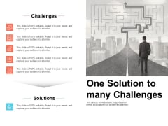 One Solution To Many Challenges Process Ppt PowerPoint Presentation Layouts Maker