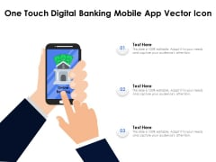 One Touch Digital Banking Mobile App Vector Icon Ppt PowerPoint Presentation Ideas Infographics PDF