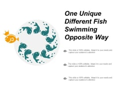 One Unique Different Fish Swimming Opposite Way Ppt Powerpoint Presentation Professional Slide Portrait