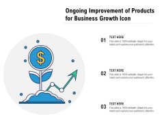 Ongoing Improvement Of Products For Business Growth Icon Ppt PowerPoint Presentation File Ideas PDF