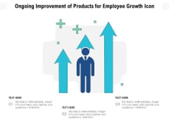 Ongoing Improvement Of Products For Employee Growth Icon Ppt PowerPoint Presentation File Diagrams PDF