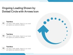 Ongoing Loading Shown By Dotted Circle With Arrows Icon Ppt PowerPoint Presentation Icon File Formats PDF