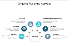 Ongoing Recurring Activities Ppt PowerPoint Presentation Styles Slideshow Cpb
