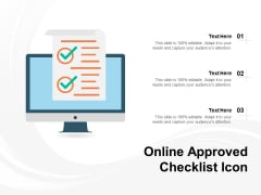 Online Approved Checklist Icon Ppt PowerPoint Presentation Outline Objects PDF