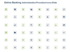 Online Banking Administration Procedure Icons Slide Ppt Pictures Inspiration PDF