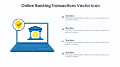 Online Banking Transactions Vector Icon Ppt PowerPoint Presentation Gallery Inspiration PDF