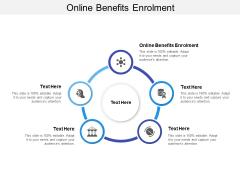 Online Benefits Enrolment Ppt PowerPoint Presentation Show Infographics Cpb