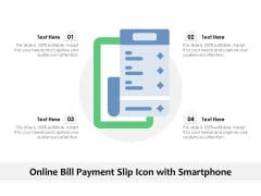 Online Bill Payment Slip Icon With Smartphone Ppt PowerPoint Presentation Slides Show PDF