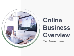 Online Business Overview Ppt PowerPoint Presentation Complete Deck With Slides