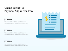 Online Buying Bill Payment Slip Vector Icon Ppt PowerPoint Presentation Gallery Template PDF