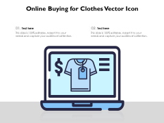Online Buying For Clothes Vector Icon Ppt PowerPoint Presentation Styles Files PDF
