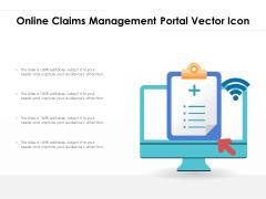 Online Claims Management Portal Vector Icon Ppt PowerPoint Presentation Model Design Templates PDF