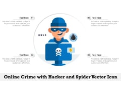 Online Crime With Hacker And Spider Vector Icon Ppt PowerPoint Presentation Gallery Examples PDF