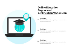 Online Education Degree And Certification Vector Icon Ppt PowerPoint Presentation Gallery Skills PDF