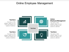 Online Employee Management Ppt PowerPoint Presentation Slides Ideas Cpb