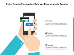 Online Financial Transaction Gateway Through Mobile Banking Ppt PowerPoint Presentation File Influencers PDF