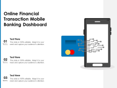 Online Financial Transaction Mobile Banking Dashboard Ppt PowerPoint Presentation Gallery Professional PDF
