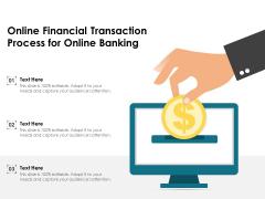 Online Financial Transaction Process For Online Banking Ppt PowerPoint Presentation Gallery Portfolio PDF