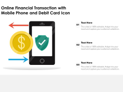 Online Financial Transaction With Mobile Phone And Debit Card Icon Ppt PowerPoint Presentation File Samples PDF