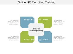 Online HR Recruiting Training Ppt PowerPoint Presentation Summary Layouts Cpb Pdf