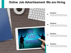 Online Job Advertisement We Are Hiring Ppt PowerPoint Presentation Layouts Design Ideas
