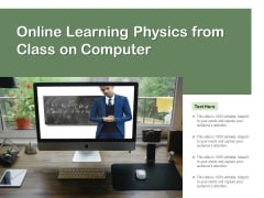 Online Learning Physics From Class On Computer Ppt PowerPoint Presentation File Show PDF