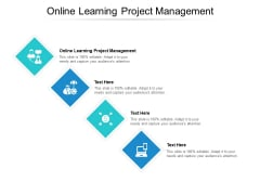 Online Learning Project Management Ppt PowerPoint Presentation Pictures Introduction Cpb