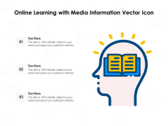 Online Learning With Media Information Vector Icon Ppt PowerPoint Presentation Infographics Deck PDF