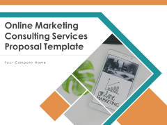 Online Marketing Consulting Services Proposal Template Ppt PowerPoint Presentation Complete Deck With Slides