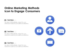 Online Marketing Methods Icon To Engage Consumers Ppt PowerPoint Presentation File Graphics PDF
