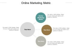 Online Marketing Metric Ppt PowerPoint Presentation Infographics Portrait Cpb