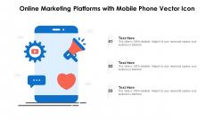 Online Marketing Platforms With Mobile Phone Vector Icon Ppt Inspiration Master Slide PDF