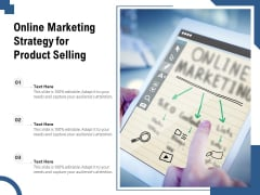 Online Marketing Strategy For Product Selling Ppt PowerPoint Presentation Gallery Template PDF